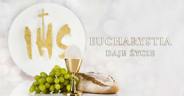 Eucharystia daje zycie - Nowe haslo roku liturgicznego 2019/2020